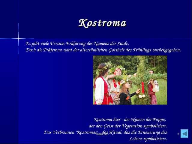 * Kostroma Kostroma hier - der Namen der Puppe, der den Geist der Veget...