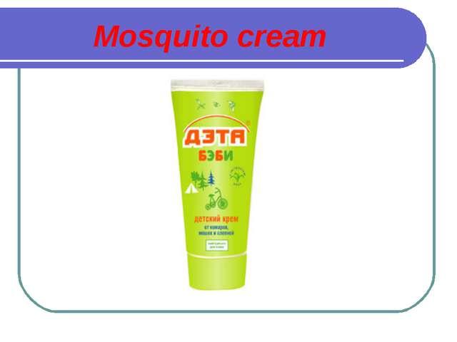 Mosquito cream