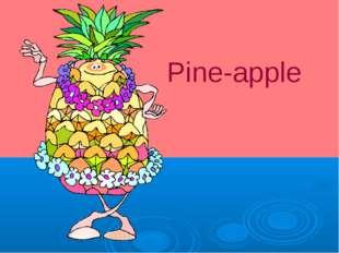 Pine-apple
