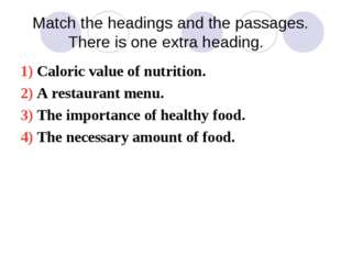 Match the headings and the passages. There is one extra heading. 1) Caloric v
