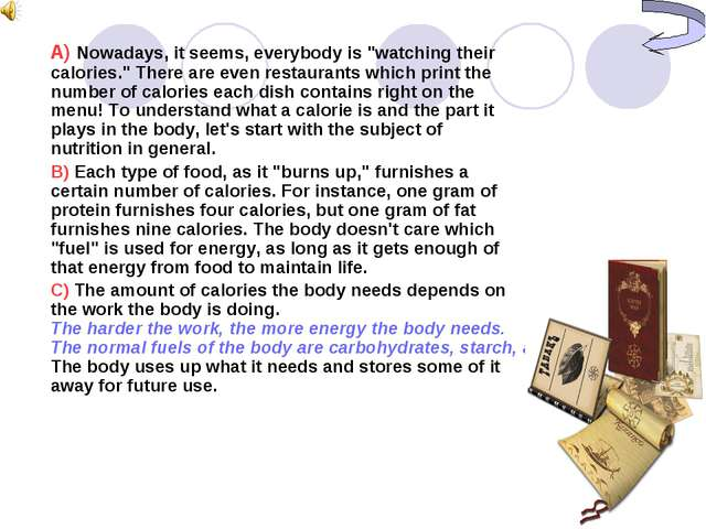 "A) Nowadays, it seems, everybody is ""watching their calories."" There are e..."