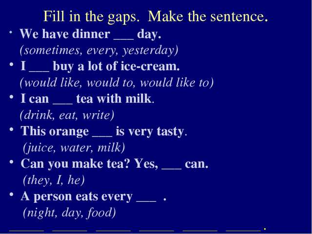 Fill in the gaps. Make the sentence. We have dinner ___ day. (sometimes, ever...