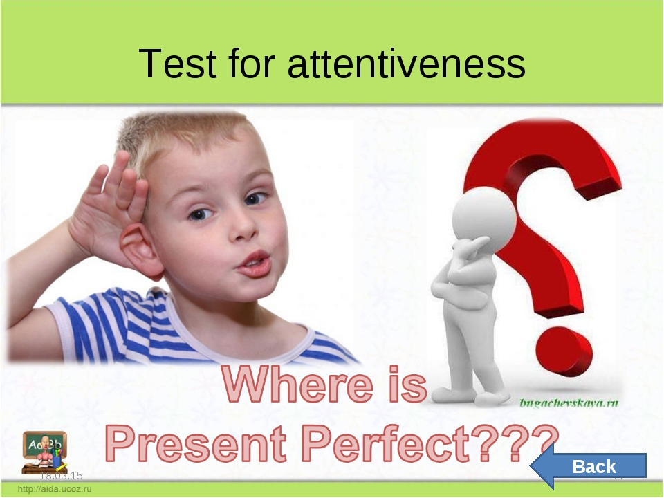 Test for attentiveness * * Back