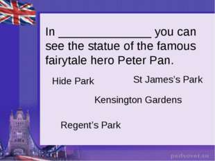 In ______________ you can see the statue of the famous fairytale hero Peter