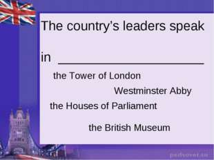The country's leaders speak in ____________________ Westminster Abby the Hou