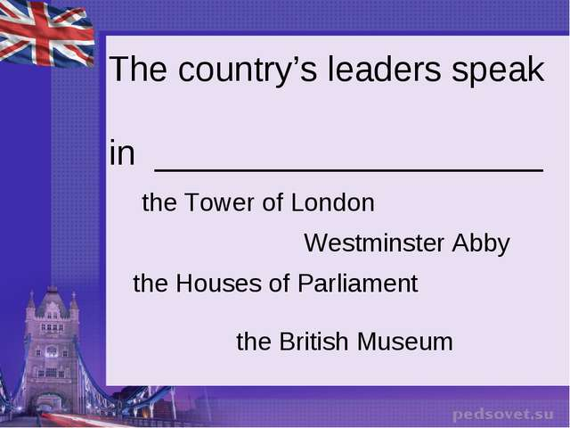 The country's leaders speak in ____________________ Westminster Abby the Hou...