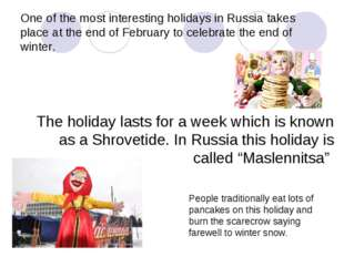 One of the most interesting holidays in Russia takes place at the end of Febr