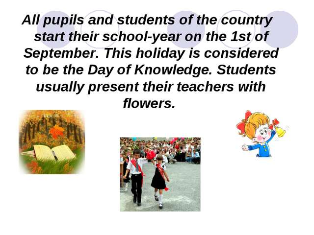 All pupils and students of the country start their school-year on the 1st of...