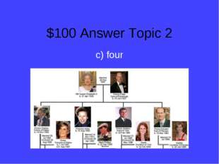 $100 Answer Topic 2 c) four