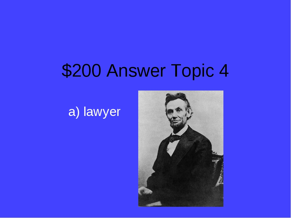 $200 Answer Topic 4 a) lawyer