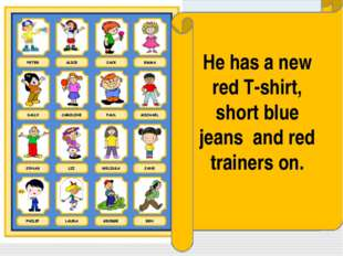 He has a new red T-shirt, short blue jeans and red trainers on.