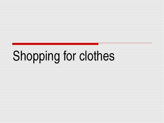 Shopping for clothes