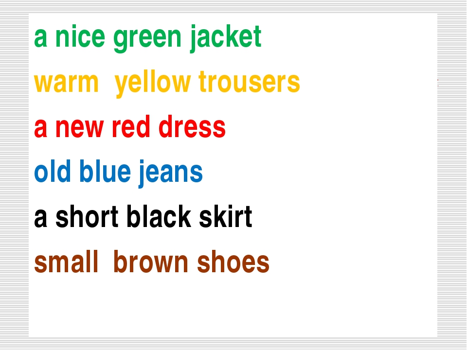 a nice green jacket warm yellow trousers a new red dress old blue jeans a sho...