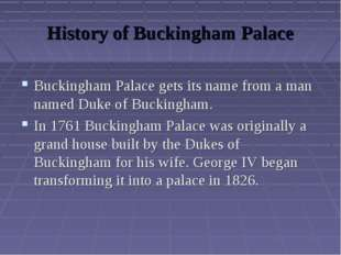History of Buckingham Palace Buckingham Palace gets its name from a man named