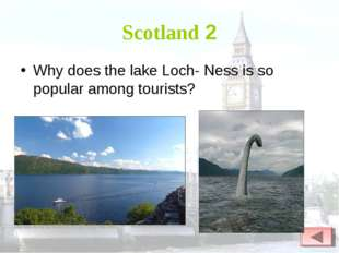Scotland 2 Why does the lake Loch- Ness is so popular among tourists?