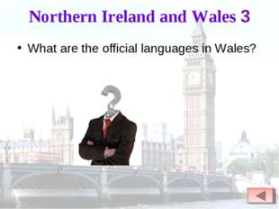 Northern Ireland and Wales 3 What are the official languages in Wales?