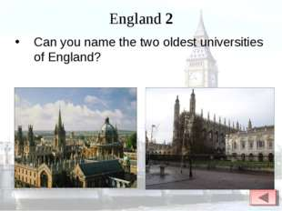 England 2 Can you name the two oldest universities of England?