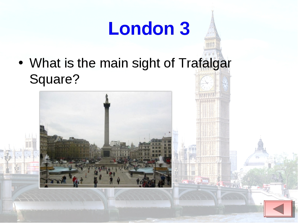 London 3 What is the main sight of Trafalgar Square?