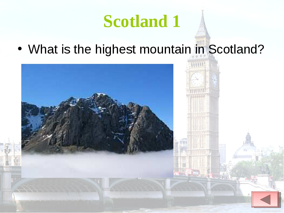 Scotland 1 What is the highest mountain in Scotland?