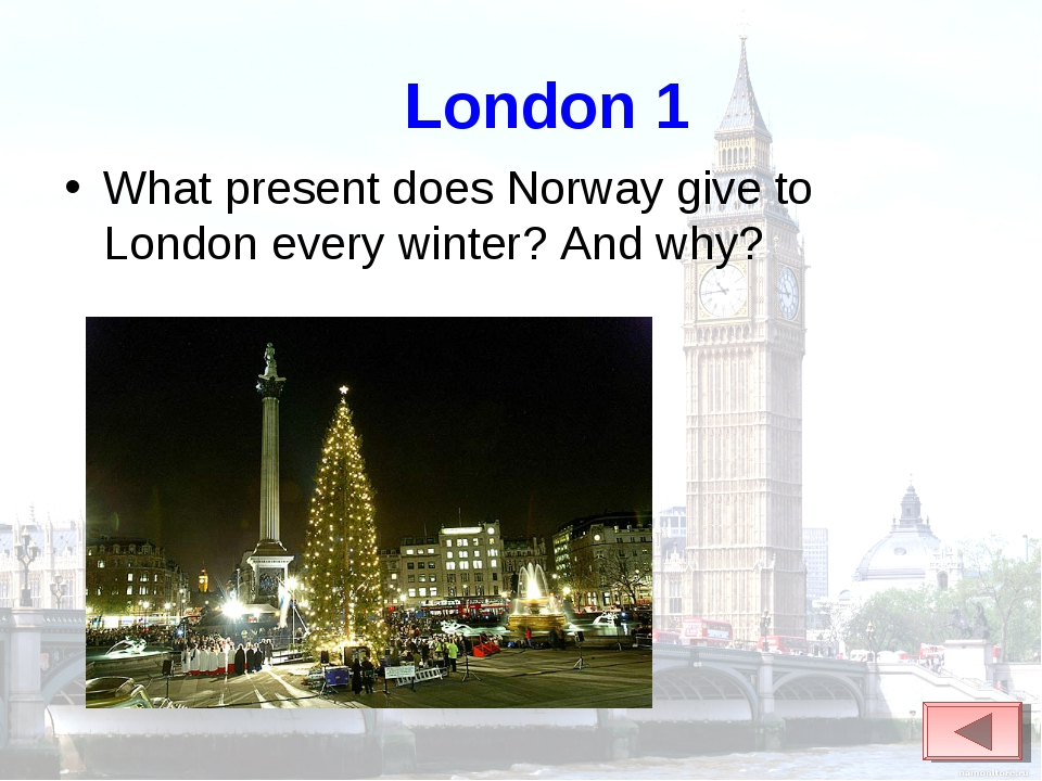 London 1 What present does Norway give to London every winter? And why?