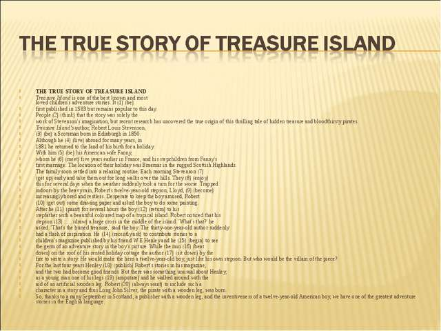 THE TRUE STORY OF TREASURE ISLAND Treasure Island is one of the best known a...