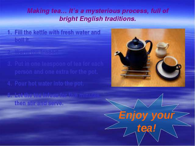 Making tea… It's a mysterious process, full of bright English traditions. Fil...