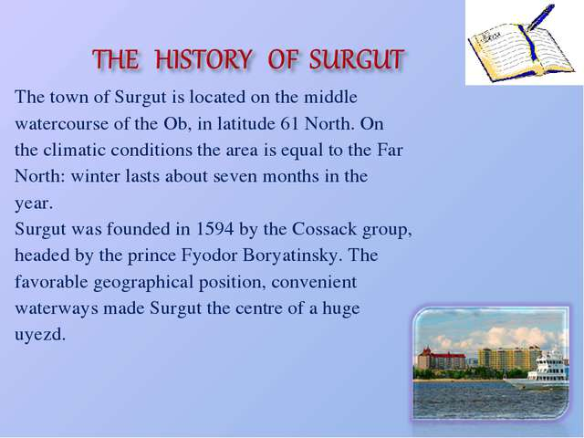 The town of Surgut is located on the middle watercourse of the Ob, in latitud...