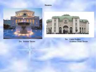 Theatres Bolshoi Theatre Gafuri Bashkir Academic Dram Theatre The The