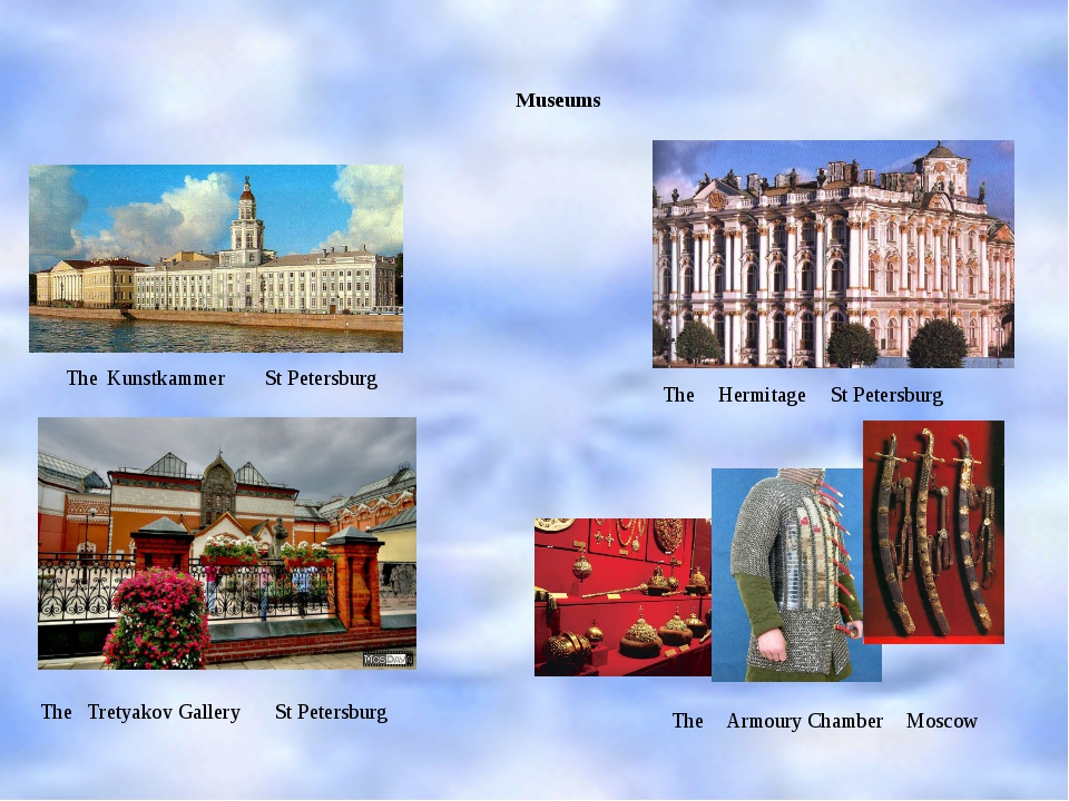 Museums The Tretyakov Gallery Armoury Chamber Hermitage Kunstkammer The The T...