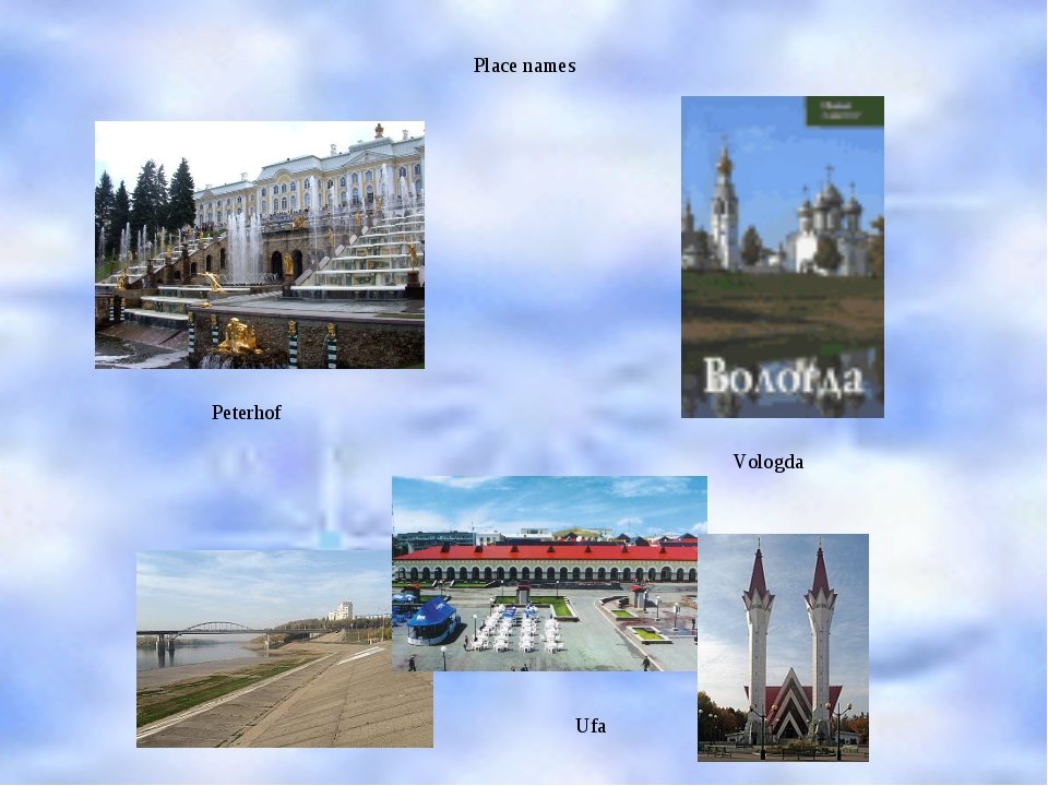 Place names Peterhof Vologda Ufa