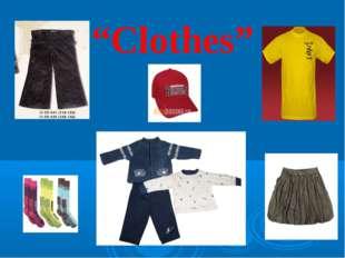 """""""Clothes"""""""