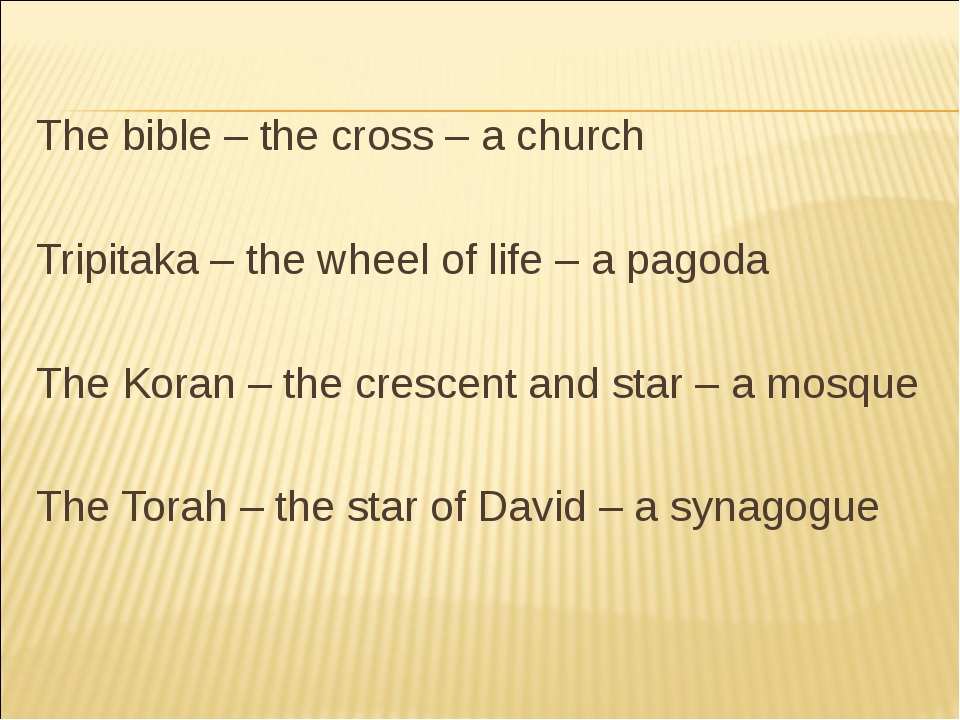 The bible – the cross – a church Tripitaka – the wheel of life – a pagoda The...