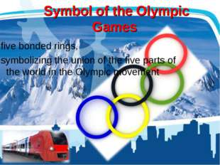 Symbol of the Olympic Games five bonded rings, symbolizing the union of the f