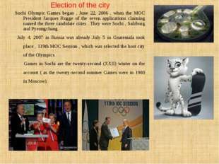 Election of the city Sochi Olympic Games began , June 22, 2006 , when the MOC