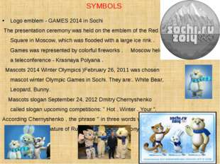 SYMBOLS Logo emblem - GAMES 2014 in Sochi The presentation ceremony was held