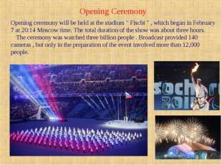 "Оpening Ceremony Opening ceremony will be held at the stadium "" Fischt "" , wh"