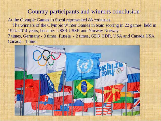 Country participants and winners conclusion At the Olympic Games in Sochi rep...