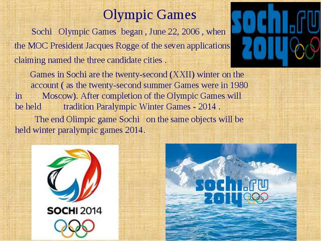 Olympic Games Sochi Olympic Games began , June 22, 2006 , when the MOC Presi...