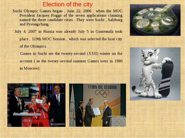 Election of the city Sochi Olympic Games began , June 22, 2006 , when the MOC...