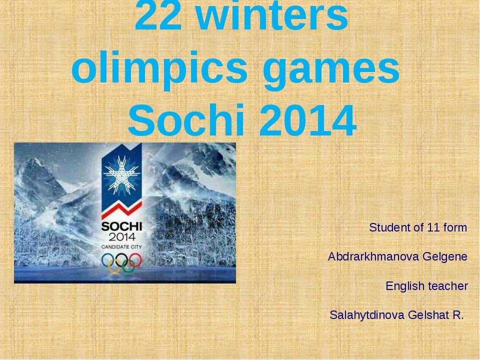 22 winters olimpics games Sochi 2014 Student of 11 form Abdrarkhmanova Gelgen...