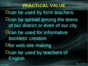 PRACTICAL VALUE can be used by form teachers can be spread among the teens of