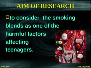 AIM OF RESEARCH to consider the smoking blends as one of the harmful factors