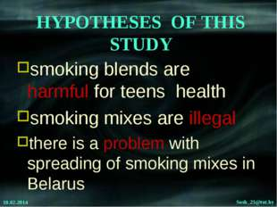 HYPOTHESES OF THIS STUDY smoking blends are harmful for teens health smoking