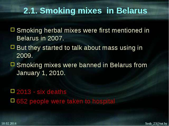 2.1. Smoking mixes in Belarus Smoking herbal mixes were first mentioned in B...