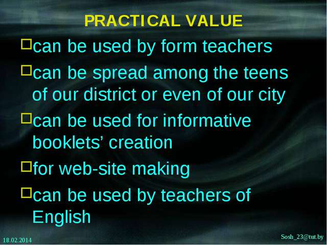 PRACTICAL VALUE can be used by form teachers can be spread among the teens of...