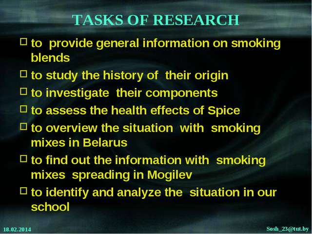 TASKS OF RESEARCH to provide general information on smoking blends to study t...
