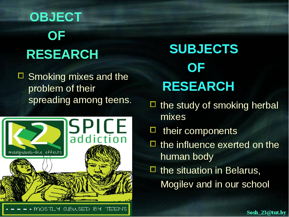 OBJECT OF RESEARCH Smoking mixes and the problem of their spreading among te...
