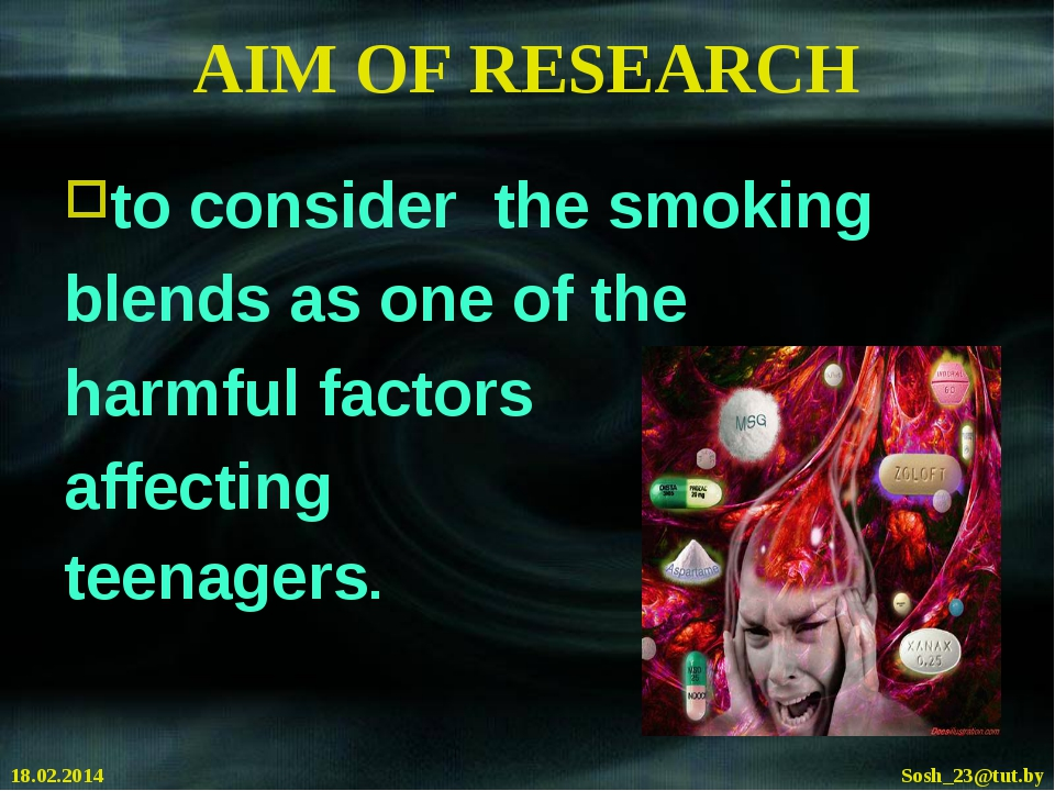 AIM OF RESEARCH to consider the smoking blends as one of the harmful factors...