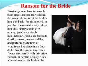 Ransom for the Bride Russian grooms have to work for their brides. Before the