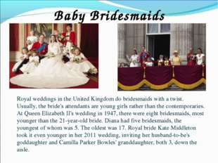 Baby Bridesmaids Royal weddings in the United Kingdom do bridesmaids with a t